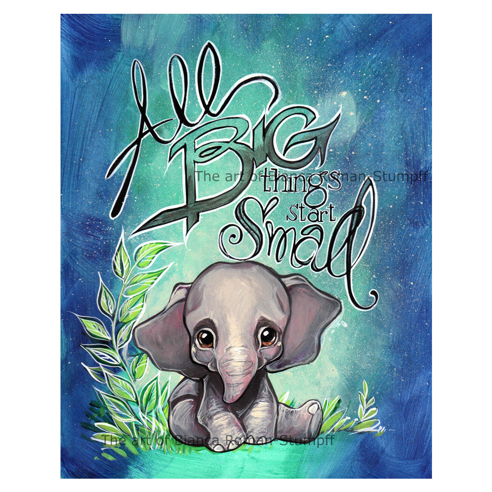 All Big Things Start Small by Bianca Roman-Stumpff - PIQ