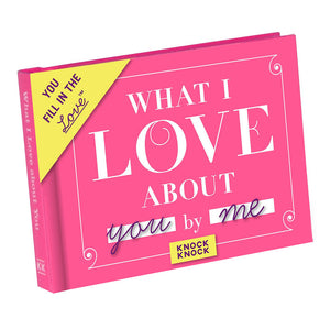 What I Love About You Journal  by Knock Knock