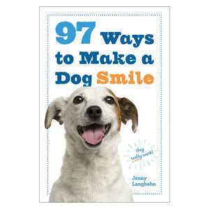 97 Ways To Make A Dog Smile Book  by Workman Publishing
