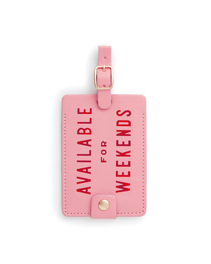 Available For Weekends pink Luggage Tag