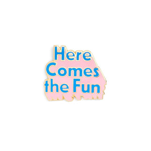 Here Comes The Fun Enamel Pin by Ban.Do