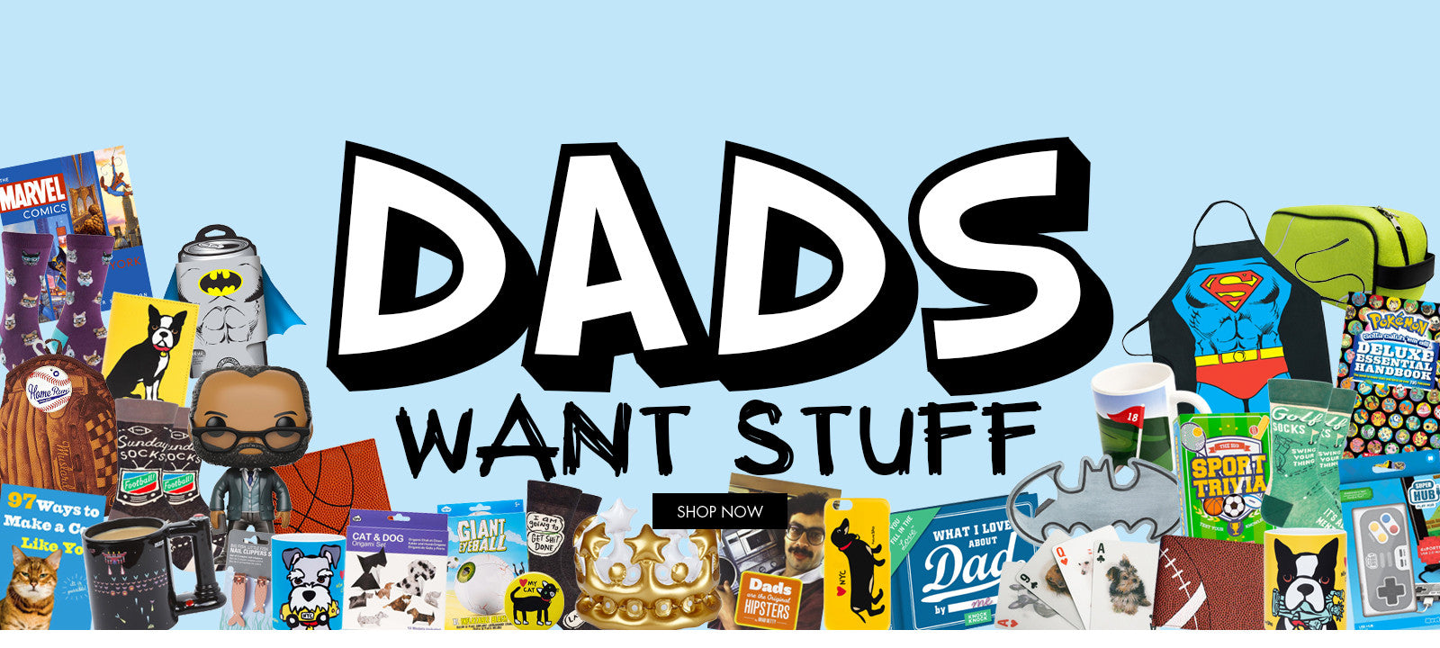 Dads Want Stuff