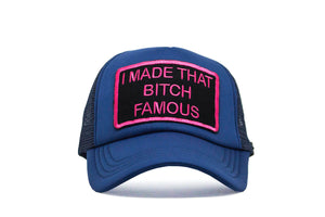 I Made that Bitch Famous - Nite Blue & Pink
