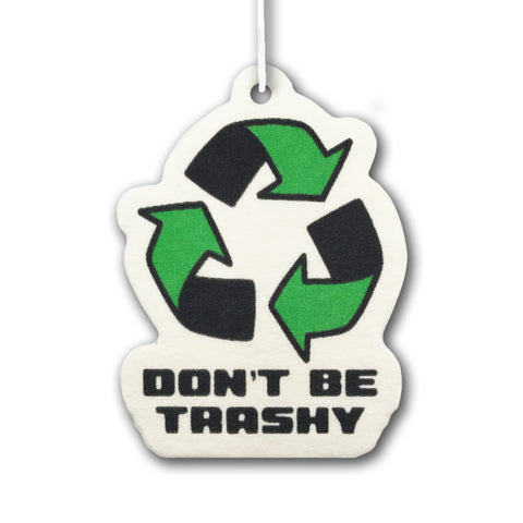 Don't Be Trashy Freshener