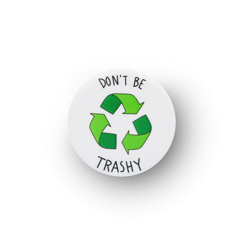 Don't Be Trashy Button