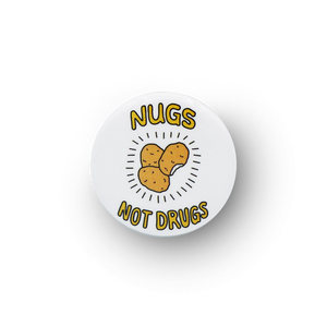 Nugs Not Drugs Button
