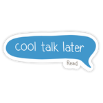 Cool Talk Later Sticker
