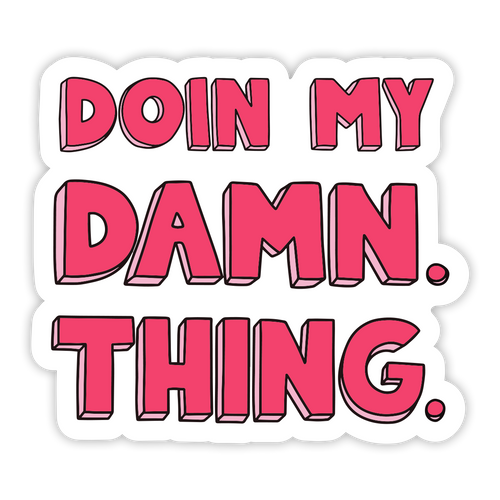 Damn Thing Sticker