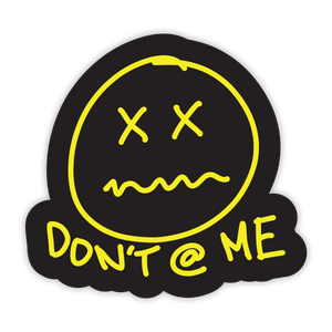 Don't at Me Sticker