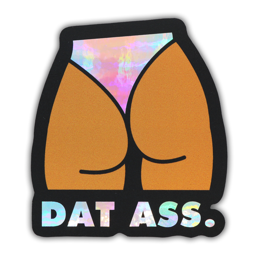 Dat Ass Holographic Sticker