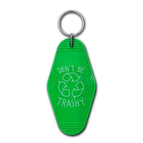 Don't Be Trashy Keychain