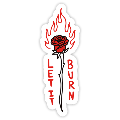 Let it Burn Sticker