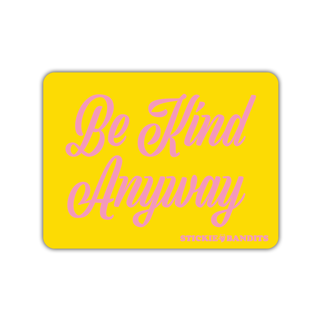 Be Kind Anyway Magnet