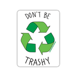 Don't Be Trashy Magnet
