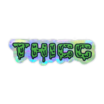 Thicc Drip Holographic Sticker