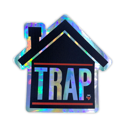 Trap House Holographic Sticker