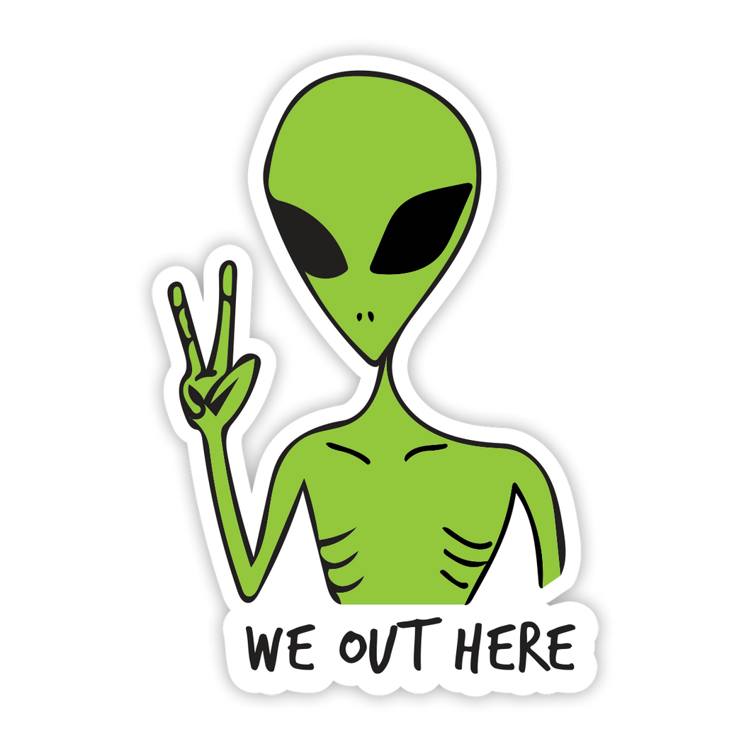 We Out Here Green Alien Sticker