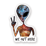 We Out Here Galaxy Alien Sticker