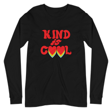 Load image into Gallery viewer, Kind is Cool Unisex Long Sleeve Tee