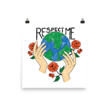 Load image into Gallery viewer, Respect the Earth Poster