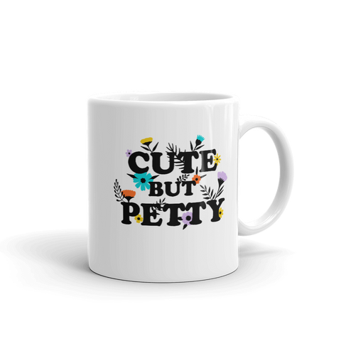 Cute But Petty Mug