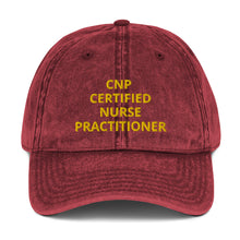 Load image into Gallery viewer, CNP CERTIFIED NURSE PRACTITIONER Vintage Cotton Twill Cap