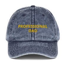 Load image into Gallery viewer, PROFESSIONAL DAD Vintage Cotton Twill Cap