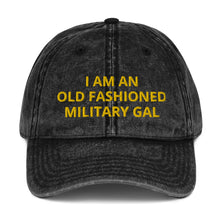 Load image into Gallery viewer, I AM AN OLD FASHIONED MILITARY GAL Vintage Cotton Twill Cap