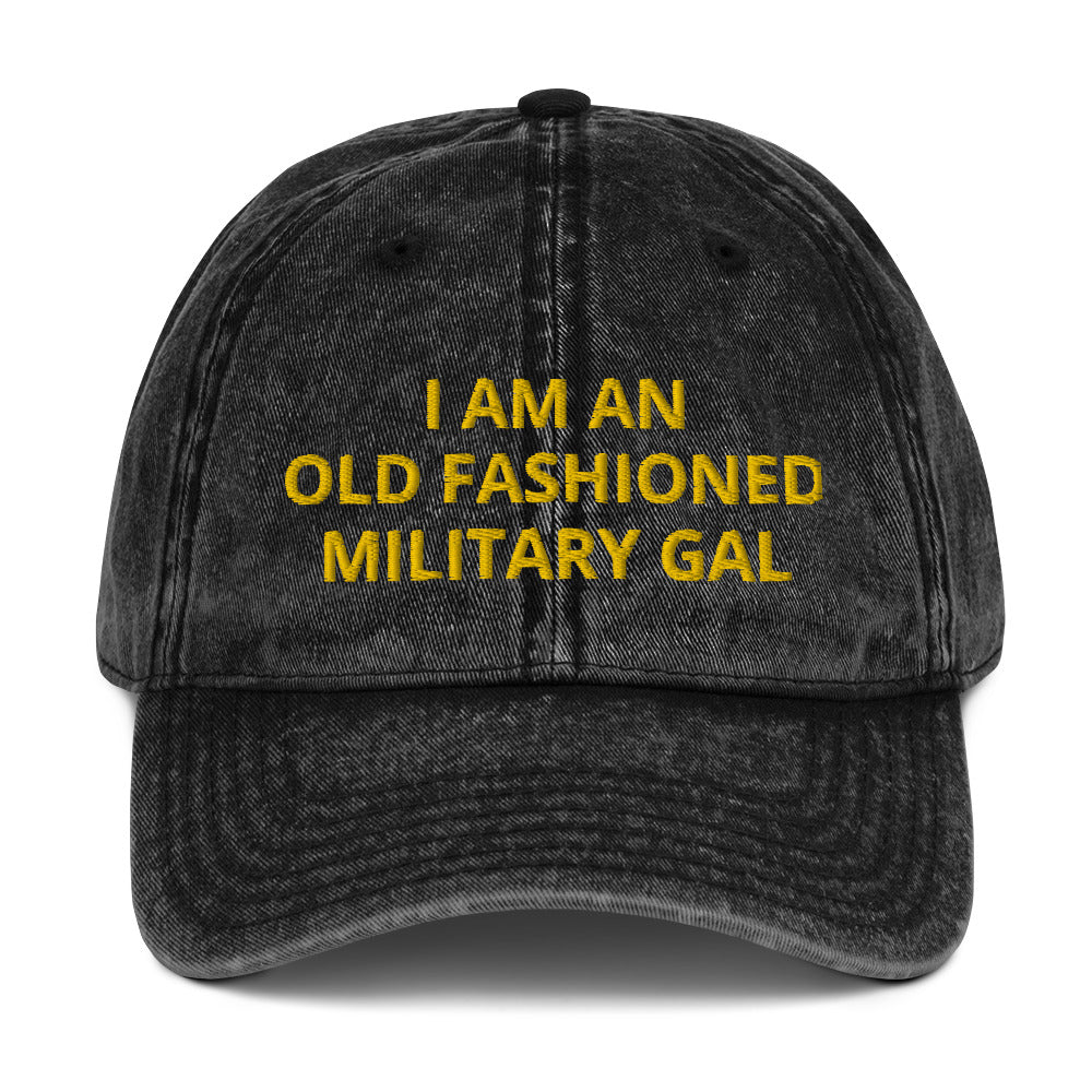 I AM AN OLD FASHIONED MILITARY GAL Vintage Cotton Twill Cap