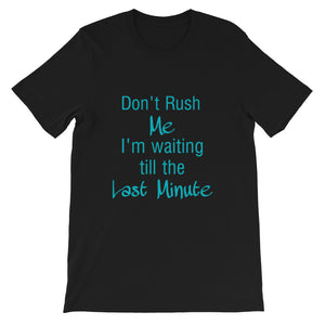 """Don't Rush Me"" Graphic T-Shirt"