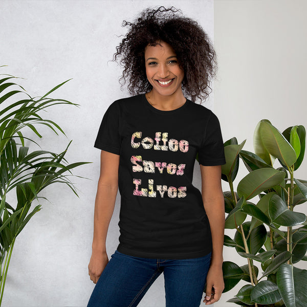 """Coffee Saves Lives"" Graphic T-Shirt"