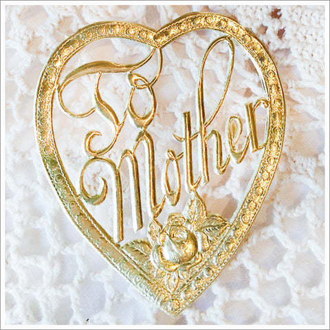 To Mother embossed Dresden foil heart.