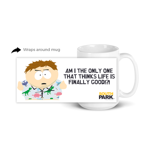 South Park Cartman Life is Finally Good White Mug