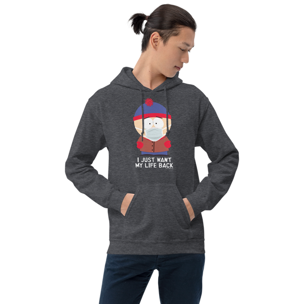 South Park Stan I Just Want My Life Back Fleece Hooded Sweatshirt