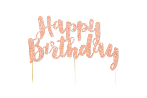 Rose Gold Glitter 'Happy Birthday' Cake Topper - Pop Roc Parties