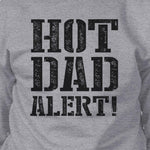 Hot Dad Alert Grey Sweatshirt Cute Fathers