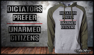 Dictators Prefer Unarmed Citizens Hoodie
