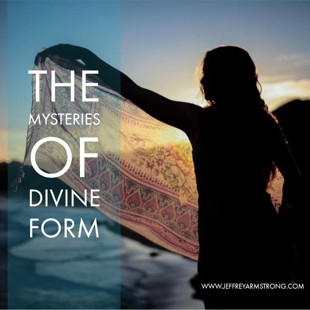 The Mysteries of Divine Form