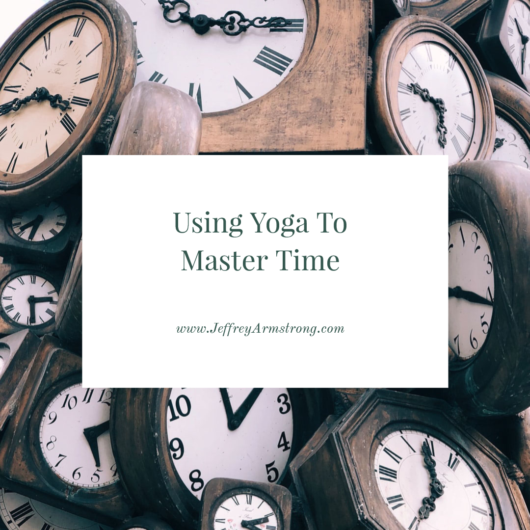 Using Yoga to Master Time