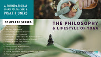 Philosophy & Lifestyle of Yoga: Complete Series