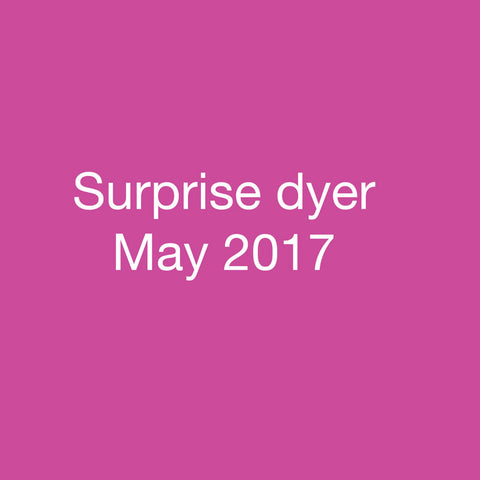 Surprise dyer May 2017 Indie dyer