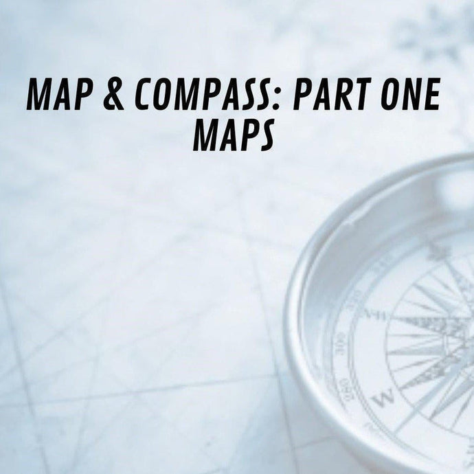 Map & Compass Series: Part One - Maps