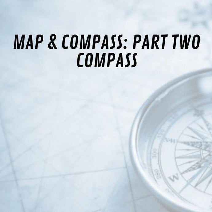 Map & Compass Series: Part Two - Compass