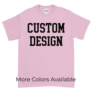 Custom Designed Shirt Gildan Short Sleeve