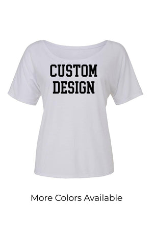 Custom Designed Shirt Bella Canvas Ladies Slouchy Scoop Neck Tee