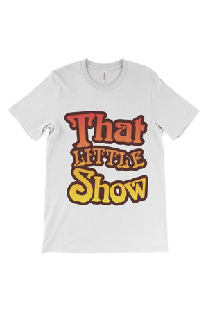 That 70's Show Big Little Bella Canvas Short Sleeve Unisex Tee