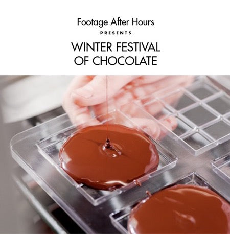Footage After Hours: Winter Festival of Chocolate