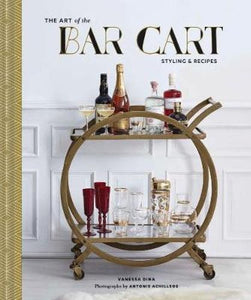 Art of the Bar Cart - Styling & Recipes