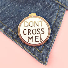 Load image into Gallery viewer, Don't Cross Me - Lapel Pin