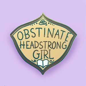 Obstinate Headstrong Girl - Lapel Pin